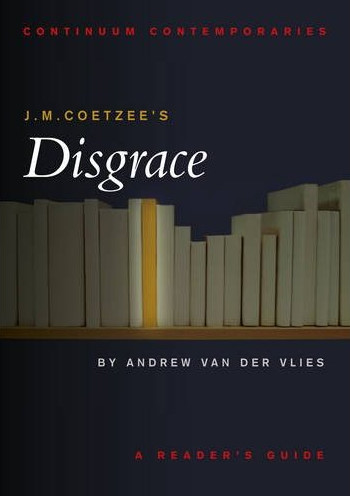disgrace by coetzee essay In disgrace by coetzee, lurie is a man who has various levels of character evaluation we will write a custom essay sample on disgrace by coetzee specifically for you for only $1390/page.